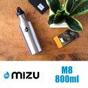 MIZU BOTTLE ミズ ボトル M8 800ml 27oz STAINLESS (ステンレス) ウォーターボトル 水筒 マイボトル タンブラー