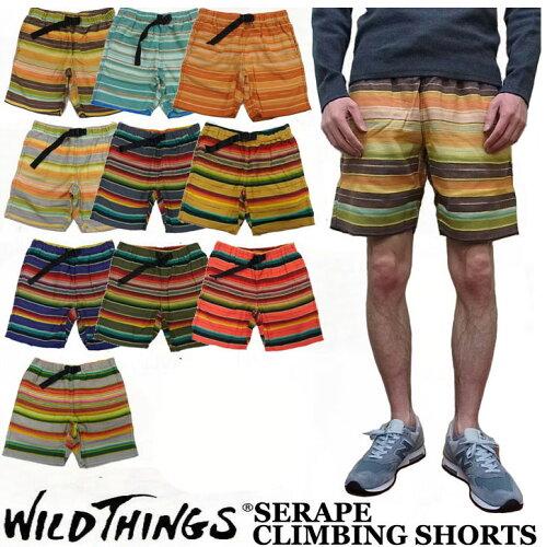 WILD THINGS SERAPE CLIMBING SHORT 全10色 ワイルドシングス インディアンブランケット ショー...