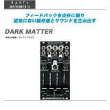BASTL INSTRUMENTS(バストルインストルメンツ) 『DARK MATTER』【全国配送料無料】【代引き手数料無料♪】