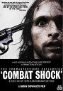 新品北米版DVD!【コンバット・ショック/ベトナム帰還兵残酷物語 】Combat Shock (2-Disc Uncut 25th Anniversary Edition)!