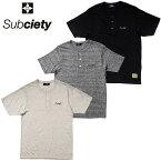 セール50%オフ SUBCIETY サブサエティー HENLEY NECK S/S Praha Tシャツ