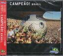 "THE WORLD SOCCER SONG SERIES Vol.1 ""CAMPEaO!BRASIL"" 【CD】"