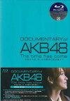 DOCUMENTARY of AKB48 The time has come 少女たちは、今、その背中に何を想う? スペシャル エディション 【Blu-ray】【あす楽対応】