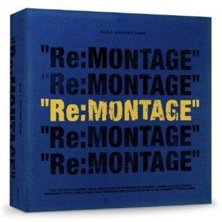 BLOCK B / 『RE:MONTAGE』 (6th mini リパッケージ 2018)