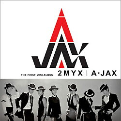 A-JAX / THE FIRST MINI ALBUM『2MYX』(2012)