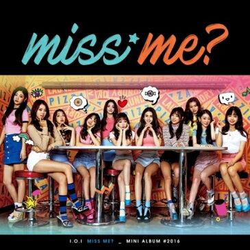 [2018年6月再発・新柄ポスター(丸めて同梱発送)付] I.O.I / 『miss me?』(2nd mini 2016)