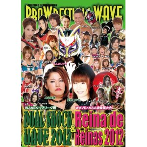PROWRESTLING WAVE DUAL SHOCK WAVE2012 & Reina de Reinas2012【DVD】