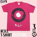 ROLL ( ロール ) Tシャツ ( ホットピンク )-L...