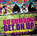 【送料無料】新品CD▼BO GUMBOS ボガンボス Get On Up History Of Bo Gumbos Vol.1 CD+DVD▽セル専用【P25Jun15】