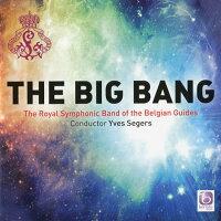 ビッグ・バン/フライト〜大空の冒険ベルギー・ギィデ交響吹奏楽団TheBigBangTheRoyalSymphonicBandoftheBelgianGuides