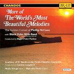 世界で最も美しいメロディーを集めて第2巻 フィリップ・マッキャン ブラック・ダイク・ミルズ・バンド More of the World's Most Beautiful Melodies【コルネット / ブラスバンド CD】CHAN 4502