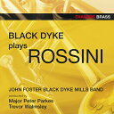 ■ロッシーニ:作品集〜セヴィリアの理髪師、他ブラック・ダイク・ミルズ・バンドBlack Dyke Plays Rossini【ブラスバンド CD】CHAN 4505