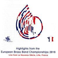 ヨーロピアン・ブラスバンド選手権2016HighlightsfromtheEuropeanBrassBandChampionships2016【CD2枚組】