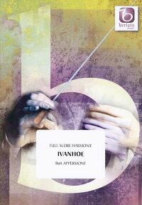 アイヴァンホー作曲:ベルト・アッペルモントIvanhoe【吹奏楽-楽譜セット】