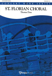 セント・フローリアン・コラール作曲:トーマス・ドスSt.FlorianChoral【吹奏楽-楽譜セット】
