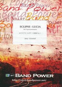 エクリプス・ルチア(5重奏ver.)作曲:ジェリー・グラステイルEclipse-Lucia〜for5percussionists【アンサンブル譜】