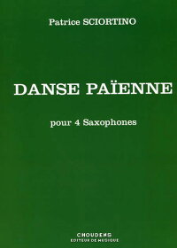 異教徒の踊り作曲:パトリス・ショルティーノDansePaienne【サクソフォーン4重奏】