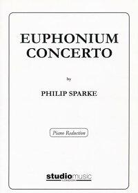 ユーフォニアム協奏曲第1番作曲:フィリップ・スパークEuphoniumConcerto【ユーフォニアム&ピアノ譜セット】