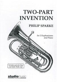 ツー・パート・インベンション作曲:フィリップ・スパークTwo-PartInventionfor2EuphoniumsabdPiano