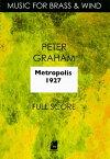 メトロポリス 1927 作曲:ピーター・グレイアム Metropolis 1927/Peter Graham【吹奏楽-フルスコア】