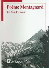 交響詩「モンタニャールの詩」作曲:ヤン・ヴァンデルローストPoemeMontagnard【吹奏楽-楽譜セット】
