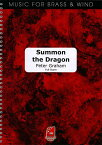 サモン・ザ・ドラゴン  作曲:ピーター・グレイアム Summon the Dragon【吹奏楽-楽譜セット】