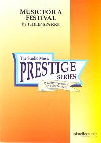 祝典のための音楽作曲:フィリップ・スパークMUSICFORAFESTIVAL【吹奏楽-楽譜セット】