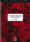 ザ・レッド・マシーン 作曲:ピーター・グレイアム  The Red Machine【吹奏楽-楽譜セット】