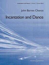【お取り寄せします約7-21日間】呪文と踊り作曲:ジョン・バーンズ・チャンスIncantationandDance【吹奏楽-楽譜セット】