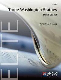 スリー・ワシントン・スタチュー作曲:フィリップ・スパークThreeWashingtonStatues【吹奏楽楽譜セット】