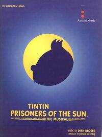 【送料無料】タンタン〜プリズナー・オブ・ザ・サン/Tintin-ThePrisonersoftheSun/作曲:D.ブロッセ/編曲:J.デメイ【吹奏楽-楽譜セット】