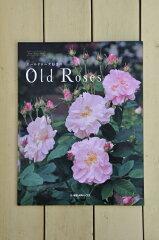 メール便にて発送 送料無料です^^【本】 オールドローズ好きの「Old Roses」 New Roses別...