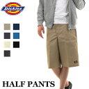 DICKIES HALF PANTS #42283 ディッキーズ ハーフパンツ メンズ 短パン ショートパンツ
