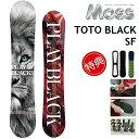 20-21 MOSS TOTO BLACK SF モス トト ブラック ソフトフレックス スノーボード 板 メンズ レディース 147 151 153.5 155