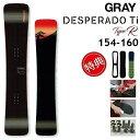 20-21 GRAY DESPERADO Ti TYPE-R グレイ デスペラード ティーアイ タイプアール メタル スノーボード 板メンズ レディース 154 155 156 159 160