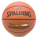 ダウンタウン 合成皮革 7号球 76-499J | 正規品 SPALDING スポルディング バスケットボール バスケ 7号 皮 革 人工皮革 屋内 室内