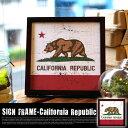 サインフレーム「カリフォルニアリパブリック SIGN FRAME 「C...