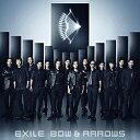 エイベックス・エンタテインメント EXILE/BOW & ARROWS 【CD】