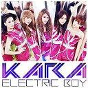 ユニバーサルミュージック KARA/エレクトリックボーイ 通常盤 【音楽CD】
