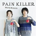 エイベックス・エンタテインメント Avex Entertainment moumoon/PAIN KILLER(Blu-ray付) 【CD】
