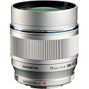 オリンパス OLYMPUS カメラレンズ ED 75mm F1.8 M.ZUIKO DIGITAL(ズイコーデジタル) シルバー [マイクロフォーサーズ /単焦点レンズ][ED75MMF1.8]