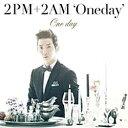 ソニーミュージックマーケティング 2PM+2AM'Oneday'/One day 初回生産限定盤J 【音楽CD】