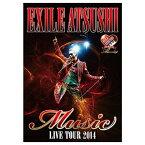 """エイベックス・ピクチャーズ EXILE ATSUSHI/EXILE ATSUSHI LIVE TOUR 2014 """"Music"""" 通常盤 【DVD】"""