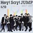 【2017年07月26日】 ソニーミュージックディストリビューション Hey! Say! JUMP/Hey! Say! JUMP 2007-2017 I/O 通常盤 【CD】
