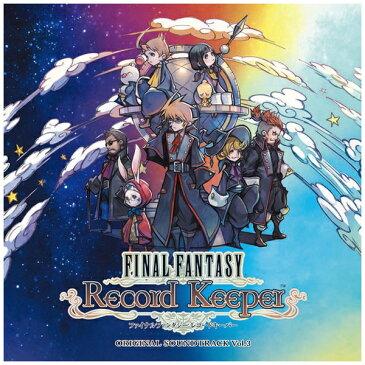 ソニーミュージックマーケティング (ゲーム・ミュージック)/ FINAL FANTASY Record Keeper オリジナル・サウンドトラック vol.3【CD】