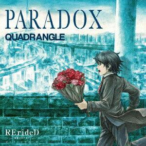 メディアファクトリー MEDIA FACTORY QUADRANGLE/ TVアニメ「RErideD-刻越えのデリダ-」オープニングテーマ:PARADOX【CD】画像
