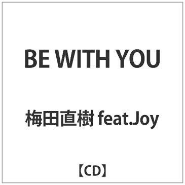 ダイキサウンド Daiki sound 梅田直樹 feat.Joy/ BE WITH YOU【CD】