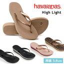 【正規品】 Havaianas ハワイアナス ハイライト H...