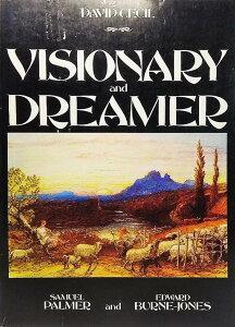 【中古】Visionary and Dreamer: Two Poetic Painters, Samuel Palmer and Edward Burne- Jones/DAVID CECIL/ACADEMY EDITIONS LONDON