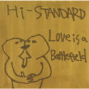 Love Is A Battlefield [ Hi-STANDARD ]